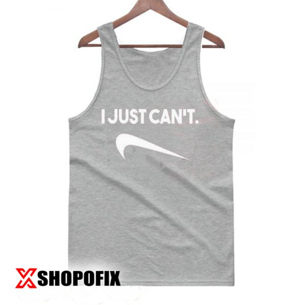 I just can't Tanktop