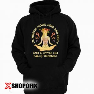 I'm Mostly Peace Love and Light Yoga Hoodie
