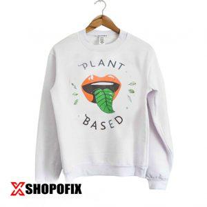 PLANT BASED Sweatshirt