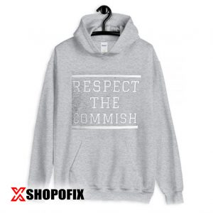 Respect The Commish Hoodie