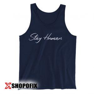 Stay Human tanktop