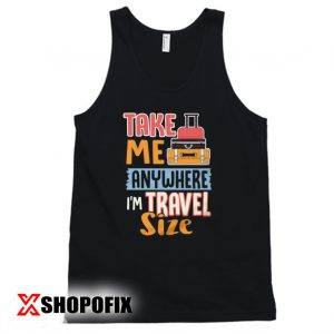 Take Me Anywhere Travel Size Tanktop