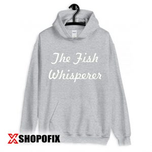 The Fish Whisperer Black or Green hoodie