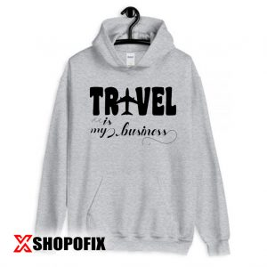 Travel is my Business Svg Hoodie copy