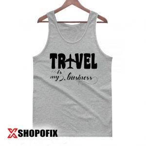 Travel is my Business Svg Tanktop
