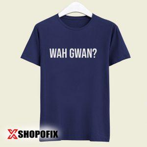 Wah Gwan Tshirt