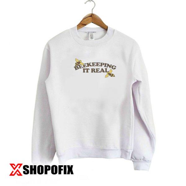 Beekeeping It Real sweatshirt