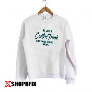 a control freak svg sweatshirt