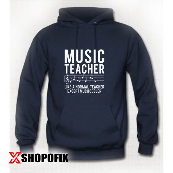 Music Teacher Like a Normal hoodie