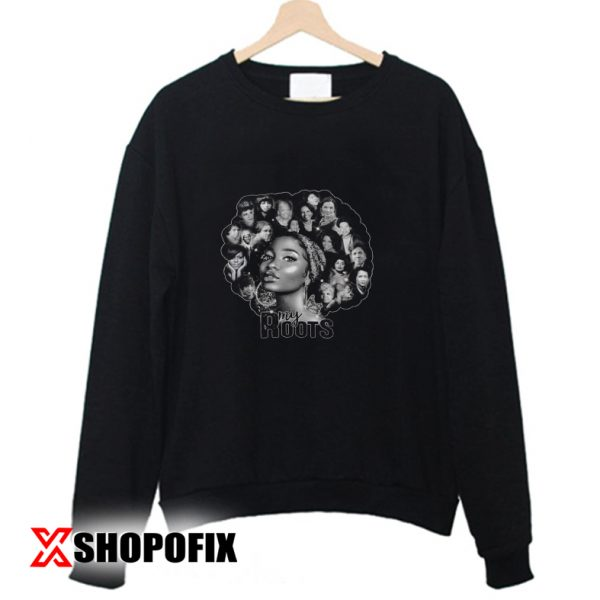 my roots meaning sweatshirt