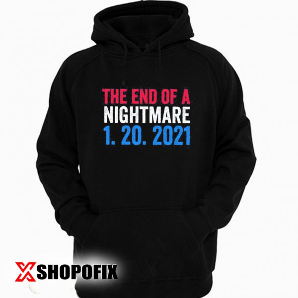 The End of a nightmare hoodie