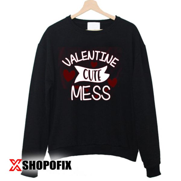 valentine cute messages sweatshirt
