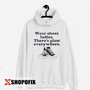 Wear shoes ladies hoodie